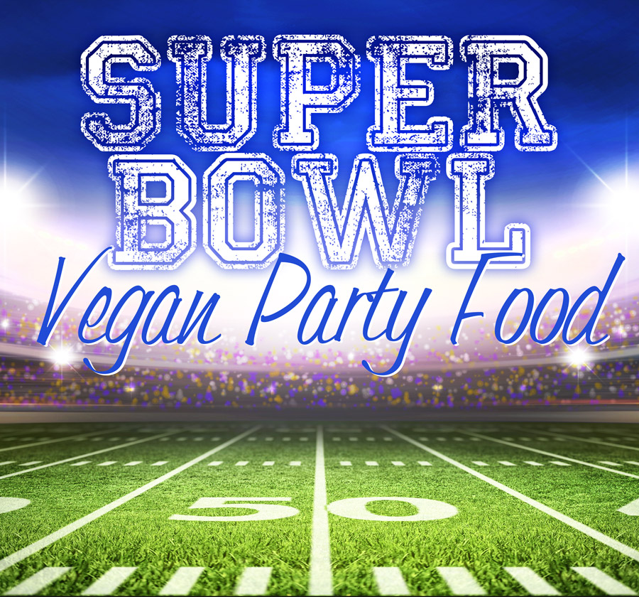 vegan part food for super bowl